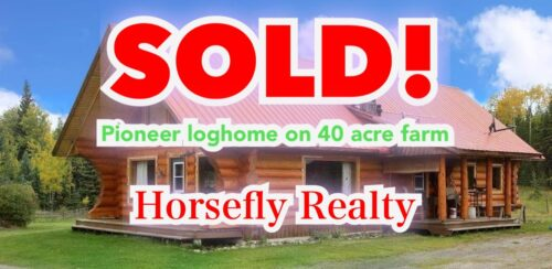 Pioneer Loghome on 40 Acre Farm Horsefly BC